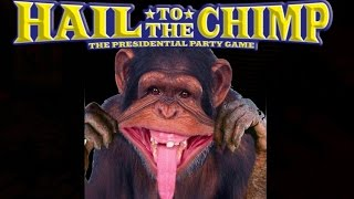 HAIL TO THE CHIMP - THE PRESIDENTIAL PARTY GAME