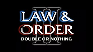 LAW & ORDER II : DOUBLE OR NOTHING  -  Debut Trailer
