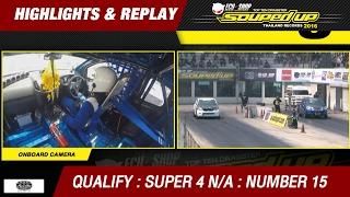 QUALIFY DAY2 | SUPER 4 N/A | ฐานวัฒน์ เพชรพิทยศักดิ์ EGG DC & GT - GARAGE (2016)