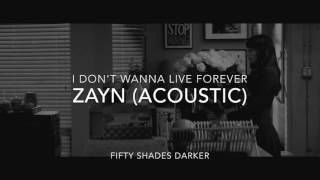Video ZAYN (Acoustic) - I Don't Wanna Live Forever (Fifty Shades Darker Music Video) download MP3, 3GP, MP4, WEBM, AVI, FLV Maret 2017
