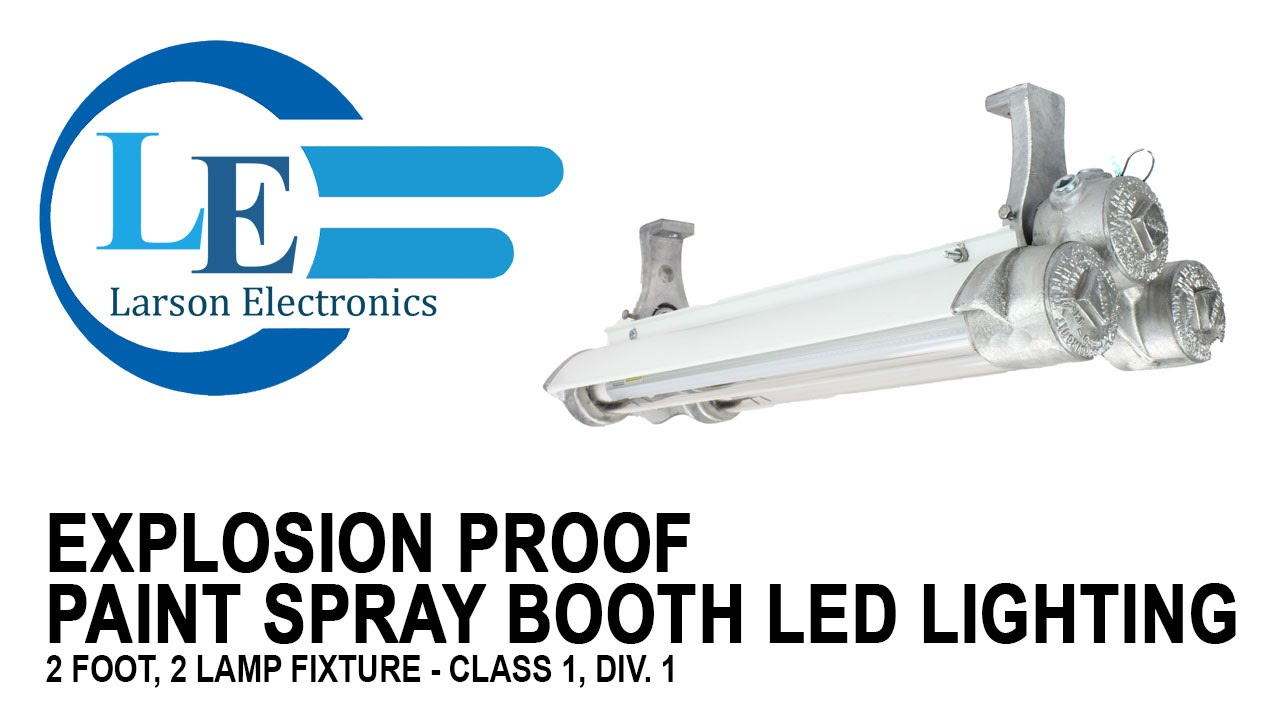 Explosion proof paint spray booth led lighting 2 foot 2 lamp fixture class 1 div 1 youtube