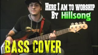 Here I Am To Worship - Hillsong (BASS COVER | WITH ON SCREEN BASS TABS/NOTES)
