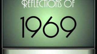 Reflections Of 1969 - Part 1 ♫ ♫  [65 Songs]