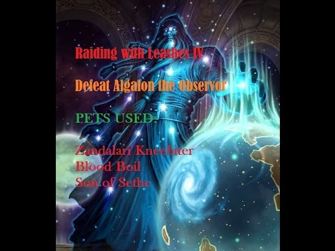 A Celestial invitation : Defeat Algalon the Observor (Raiding with Leashes IV) Patch 7.1
