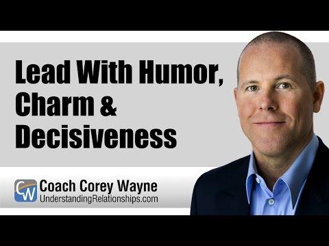 Lead With Humor, Charm & Decisiveness