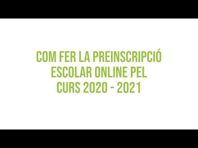 Com fer la preinscripció escolar online del curs 2020 - 2021?