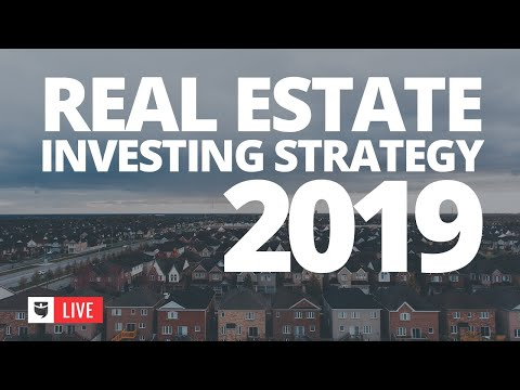 My Real Estate Investing Strategy for 2019