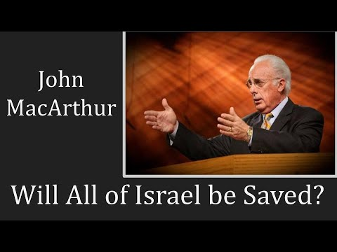 John MacArthur | All Israel Will Be Saved? | Is The Church Israel?