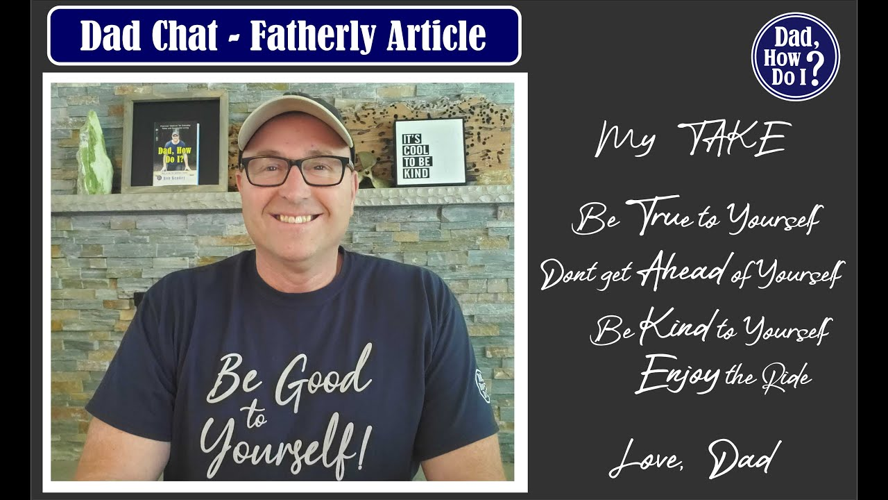 Dad Chat - Fatherly Article | Dad, How Do I?