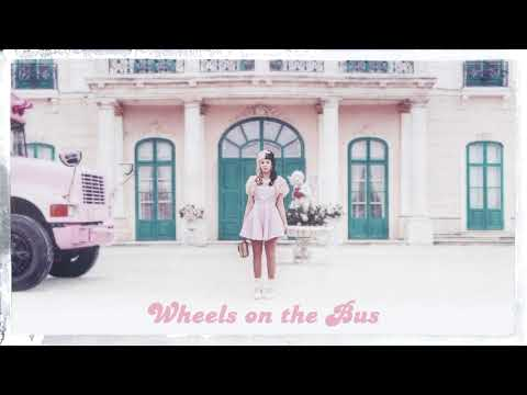 Melanie Martinez - Wheels On The Bus (1 Hour)