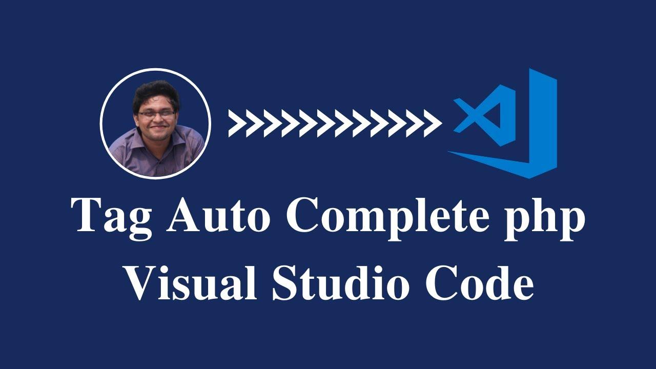 Adding PHP Tag Auto Complete in Visual Studio Code