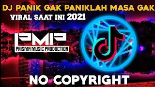 Download DJ - panik gak remix (no copyright) terbaru viral 2021