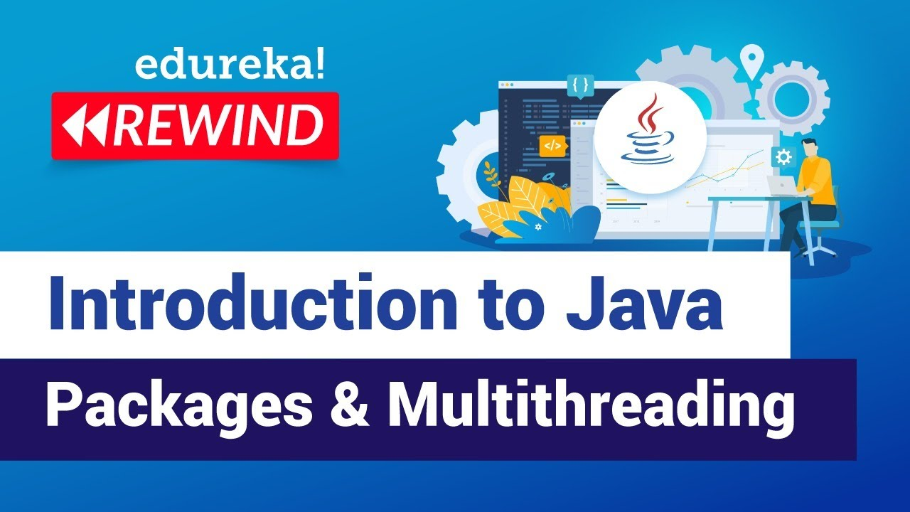 Introduction to Java Packages & Multithreading | Java Packages & Threads