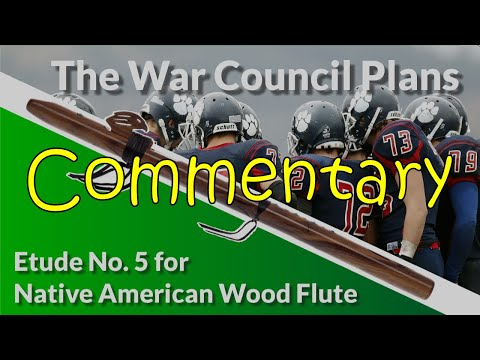 Native American Flute Etude No. 5 - The War Council Plans - Commentary