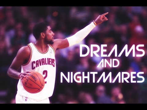 Kyrie Irving MIX  Dreams And Nightmares HD
