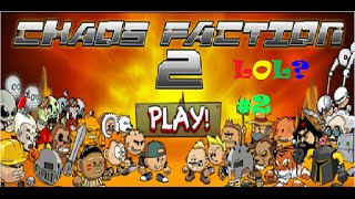 LOL?Chaos Faction 2 #2