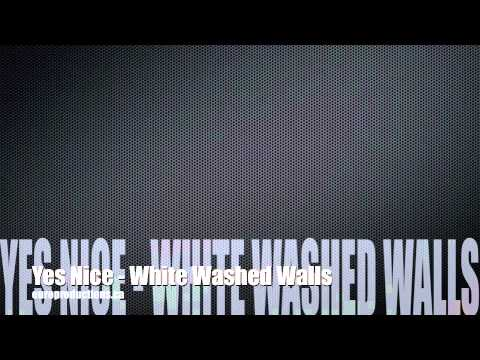 Yes Nice! - White Washed Walls