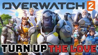 Turn Up The Love (FAR EAST MOVEMENT ft Cover Dri) | OVERWATCH2
