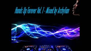 Hands Up Forever Vol. 1 - Mixed by Archylian