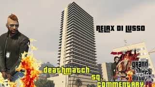 GTA V ONLINE - Commentary - DEATHMATCH - RELAX DI LUSSO - Asus R9280Strix3gddr