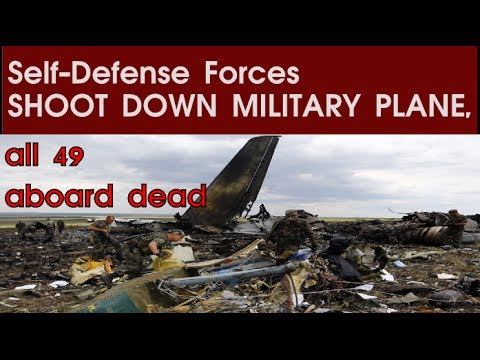 Ukraine: Self Defense Forces SHOOT DOWN MILITARY PLANE all 49 aboard dead