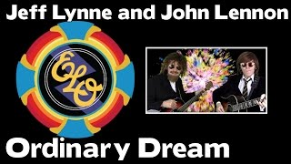 John Lennon and Jeff Lynne - Ordinary Dream