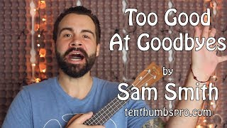 Too Good at Goodbyes - Sam Smith - Easy Beginner Ukulele Song Tutorial
