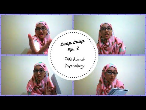 Cuap Cuap Ep 2 : FAQ About Psychology