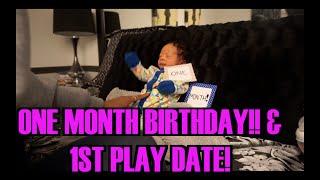 Vlog:: One Month Birthday & 1st Playdate!!