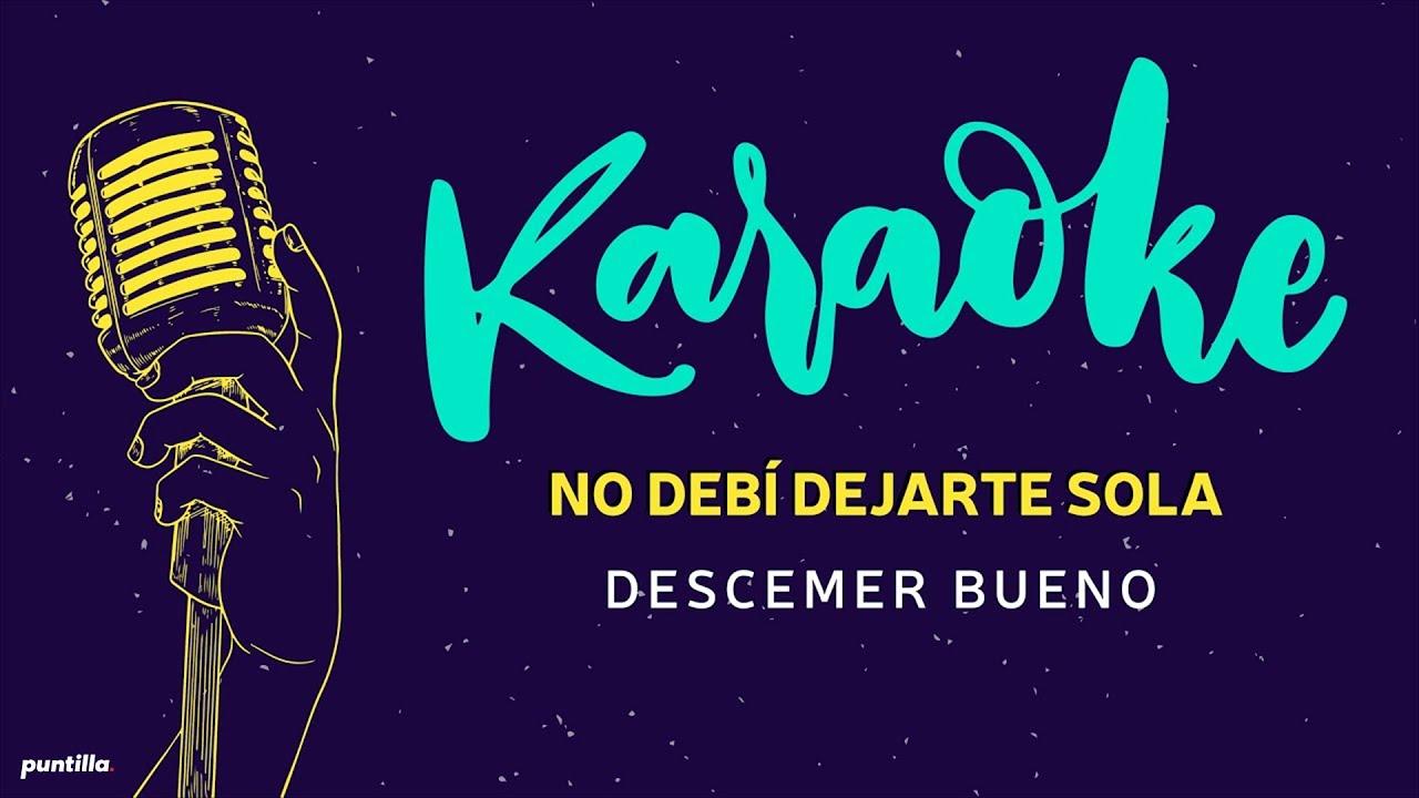 Descemer Bueno - No Debi Dejarte Sola- Karaoke