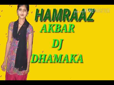 Sanam merey Humraaz DJ song AKBAR SUBSCRIBE NOW