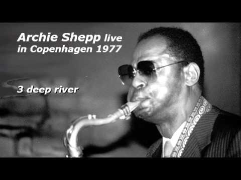 Archie Shepp live in Copenhagen 1977 -  3: deep river