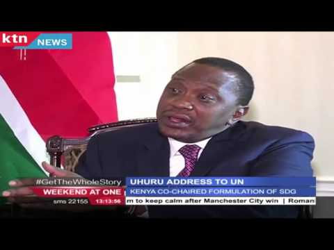 Interview with Kenya's President Uhuru Kenyatta on his UN special summit address