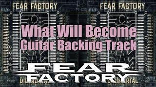FEAR FACTORY What Will Become GUITAR BACKING TRACK