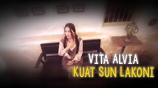 Single Terbaru -  Vita Alvia Kuat Sun Lakoni Official