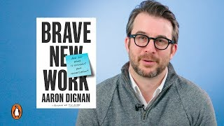 How To Change The Way We Work With Aaron Dignan