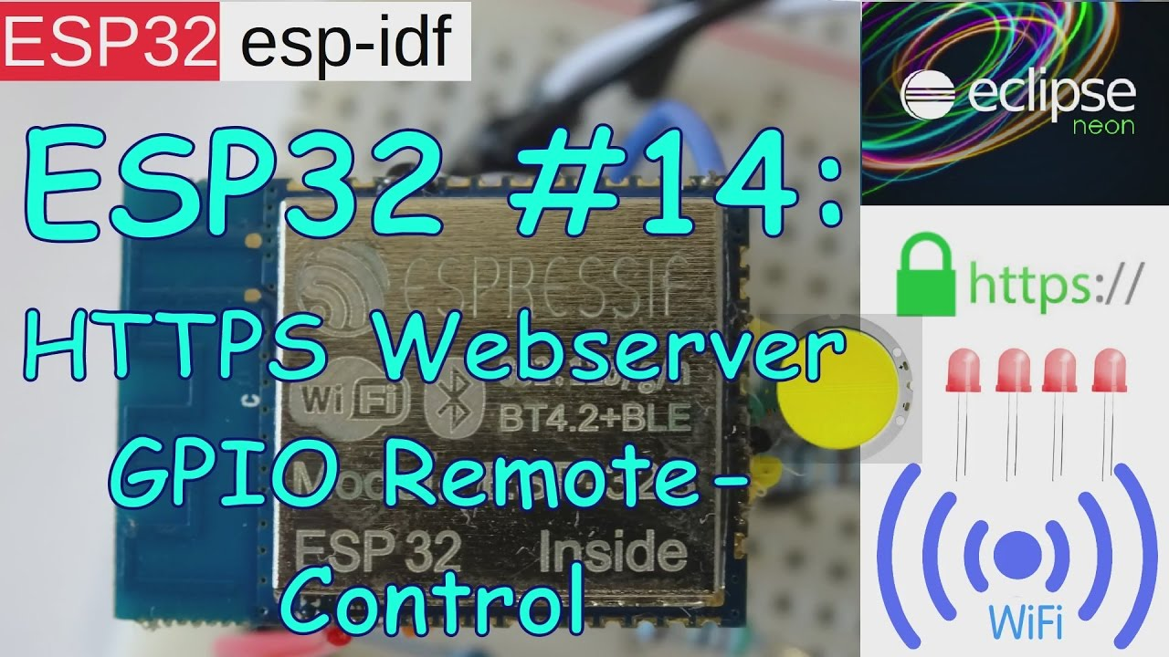 ESP32 #14: HTTPS Secure Webserver and WiFi GPIO Remote Control