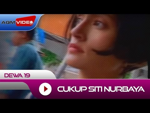 Dewa 19 - Cukup Siti Nurbaya | Official Video