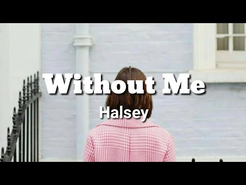 without-me~halsey(lyrics)🎶