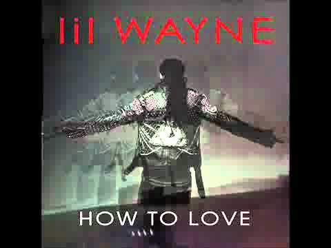 Lil Wayne - How To Love [MP3 Download] NEW 2011****