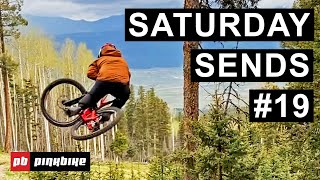 Saturday Sends #19