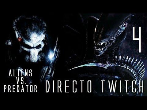 Aliens Vs. Predator | Let's Play en Directo (Twitch) | Capitulo 4