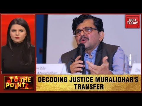 Is There A Conspiracy Behind The Transfer Of Justice S. Muralidhar   To The Point