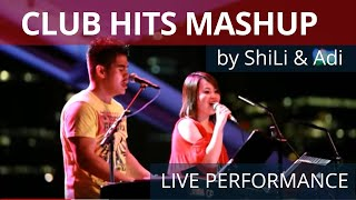 ShiLi & Adi - Club Hits Mash Up
