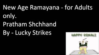New Age Ramayan for adults only- Pratham Shchhand