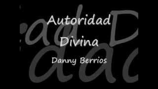 Autoridad Divina de Danny Berrios.wmv