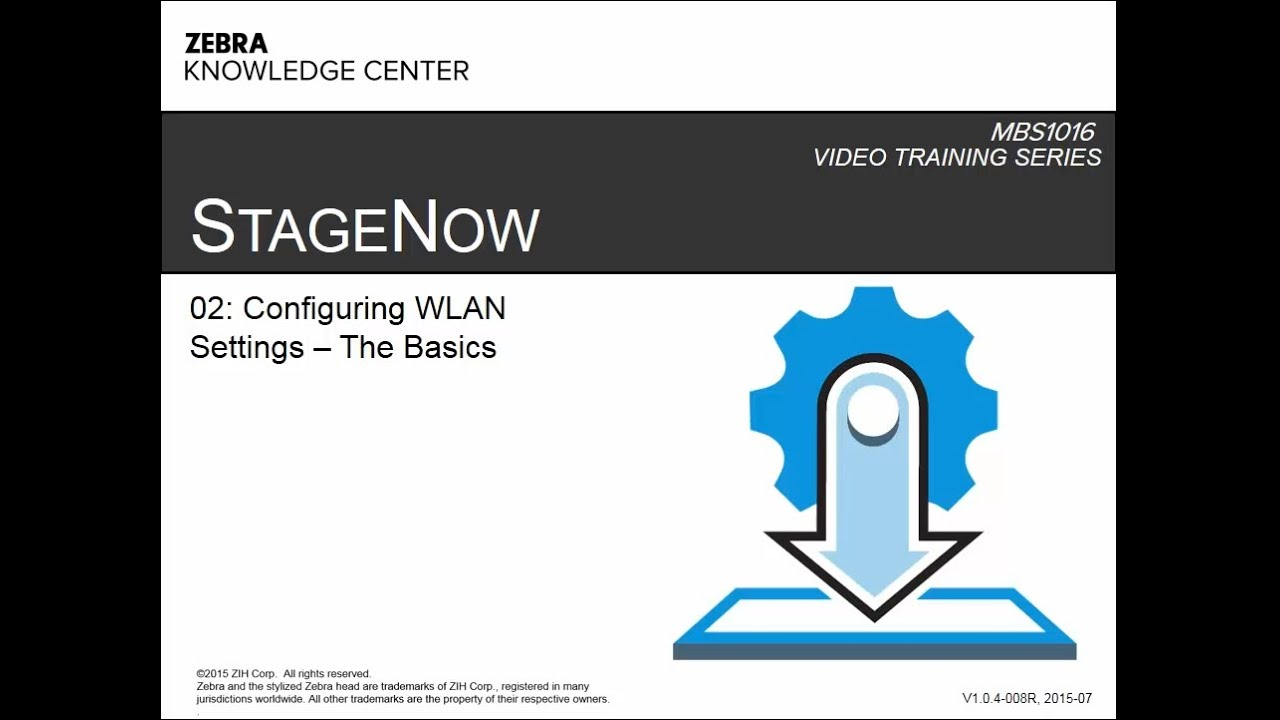 MBS1016 StageNow Technical Enablement – 02: Configuring the WLAN Settings (The Basics)