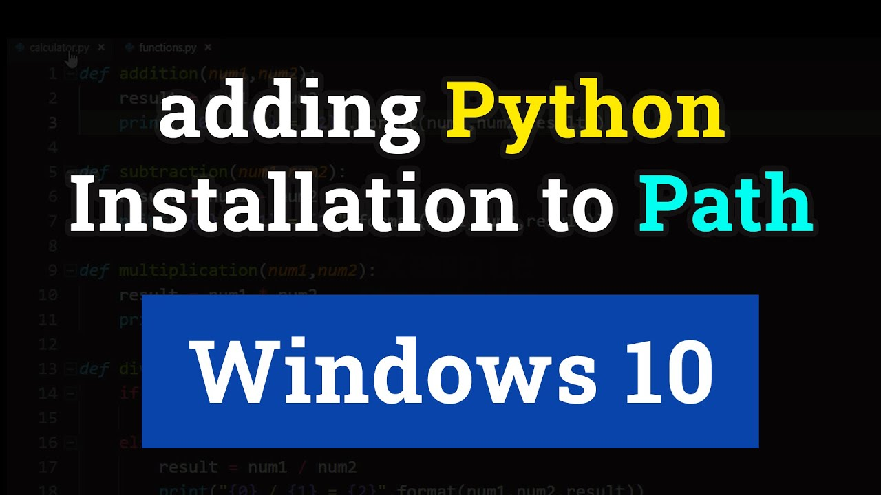 How to Add Python Installation to Path Environment Variable in Windows 10