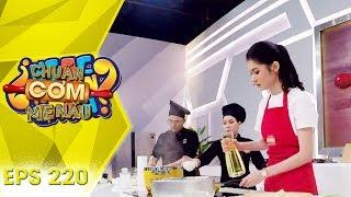 Chuẩn Cơm Mẹ Nấu 2019 | Tập 220 Full HD: Á Hậu Thùy Dung trổ tài nấu ăn điệu nghệ cùng Thế Thịnh