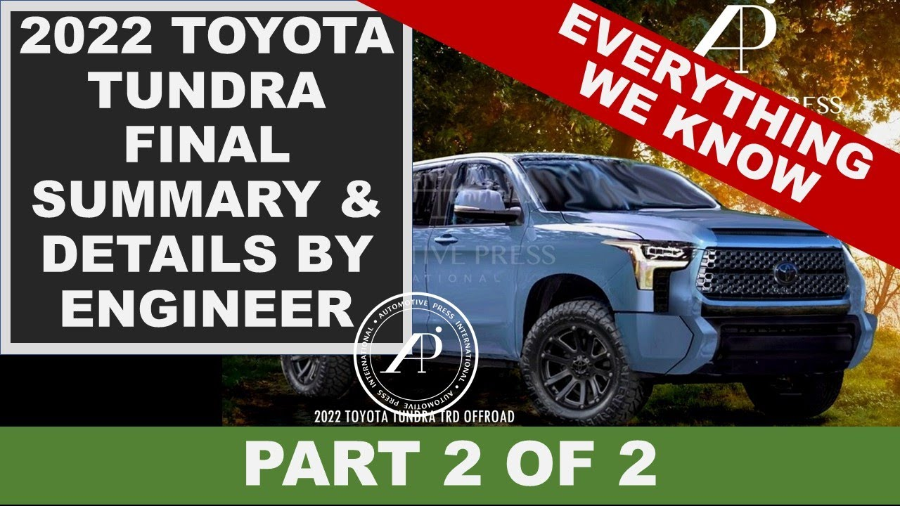 PART TWO: 2022 TOYOTA TUNDRA FINAL DETAILS & SUMMARY BY ENGINEER - Everything we know!